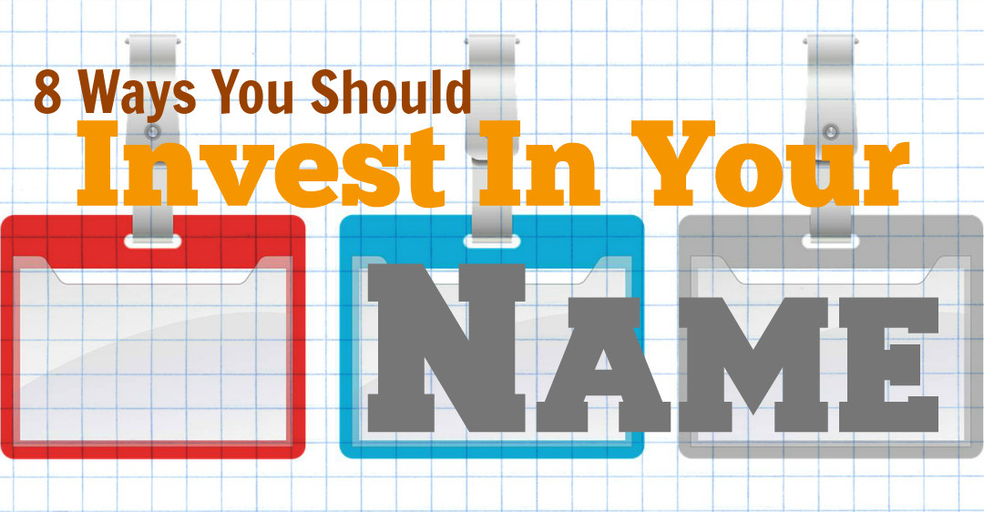 8 Ways You Should Invest In Your Name