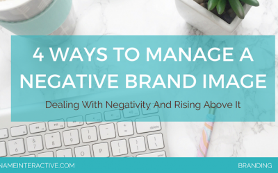 4 Ways To Manage A Negative Brand Image For Your Business