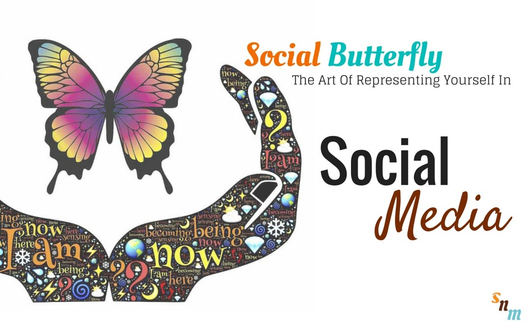 Social Butterfly: The Art Of Presenting Yourself On Social Media