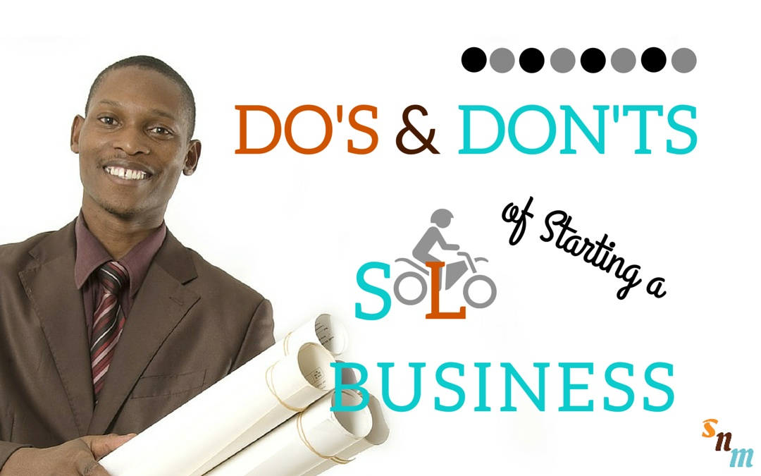 Do's and Don't of starting a Solo Business